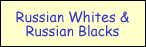 Russian Whites and Russian Blacks
